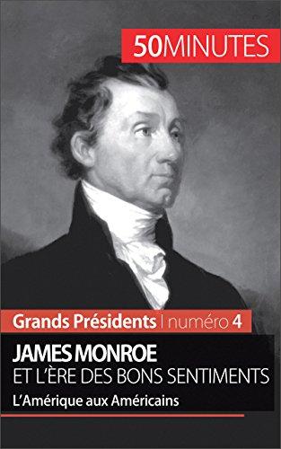 Julie Lorang - James Monroe: L'ère des bons sentiments (Grands Présidents t. 4) (French Edition)