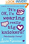 'It's OK, I'm wearing really big knic...