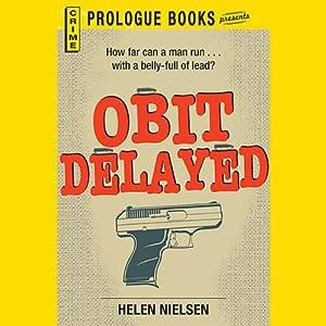 Obit Delayed   [Helen Nielsen]