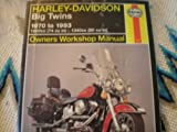 img - for Haynes : Harley-Davidson Big Twins 1970-1993: 1200cc (74 cu in) 1340cc (80 cu in) Owner Workshop Manual book / textbook / text book
