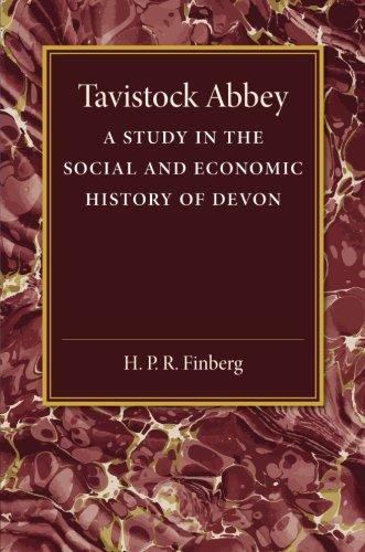 Tavistock Abbey: A Study in the Social and Economic History of Devon: Volume 2