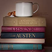 Arsenic with Austen: A Mystery: The Crime with the Classics, Book 1 | [Katherine Bolger Hyde]