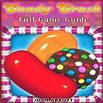Candy Crush Saga Full Game Guide | Josh Abbott