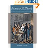 Sex among the Rabble: An Intimate History of Gender and Power in the Age of Revolution, Philadelphia, 1730-1830...