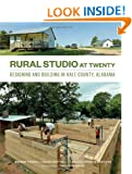 Rural Studio at Twenty: Designing and Building in Hale County, Alabama