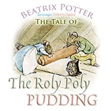 The Roly Poly Pudding Audiobook by Beatrix Potter Narrated by Josh Verbae