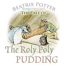 The Roly Poly Pudding | Livre audio Auteur(s) : Beatrix Potter Narrateur(s) : Josh Verbae