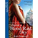 Under a Blood Red Sky Audiobook by Kate Furnivall Narrated by Rachel Atkins