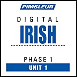 Irish Phase 1, Unit 01: Learn to Speak and Understand Irish (Gaelic) with Pimsleur Language Programs