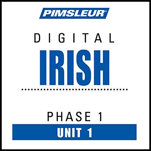 Irish Phase 1, Unit 01: Learn to Speak and Understand Irish (Gaelic) with Pimsleur Language Programs PDF