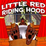 Little Red Riding Hood | Jacob Grimm,Wilhelm Grimm