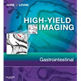 High Yield Imaging Gastrointestinal (HIGH YIELD in Radiology)