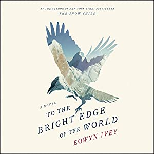 To the Bright Edge of the World Audiobook