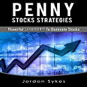Penny Stocks Strategies: Powerful Strategies to Dominate Stocks Audiobook by Jordon Sykes Narrated by Nathan W. Wood