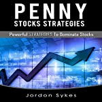 Penny Stocks Strategies: Powerful Strategies to Dominate Stocks | Jordon Sykes