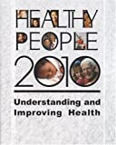 img - for Healthy People 2010: Understanding and Improving Health book / textbook / text book