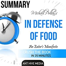 Michael Pollan's In Defense of Food: An Eater's Manifesto Summary Audiobook by  Ant Hive Media Narrated by Paige McKinney