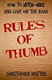 Mr Christopher J Drifter Rules of Thumb: How To Hitch-Hike and Live on the Road
