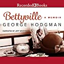 Bettyville (       UNABRIDGED) by George Hodgman Narrated by Jeff Woodman