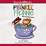 Frankly Frannie: Funny Business (       UNABRIDGED) by A. J. Stern Narrated by Michele O. Medlin
