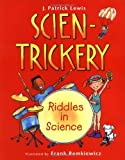 Scien-Trickery: Riddles in Science (0152166815) by Lewis, J. Patrick