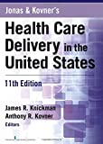 Jonas and Kovners Health Care Delivery in the United States, 11th Edition