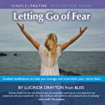 Letting Go of Fear: Simple Truths | Lucinda Drayton