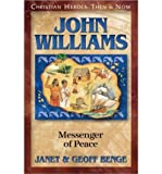 John Williams: Messenger of Peace (061386848X) by Benge, Janet