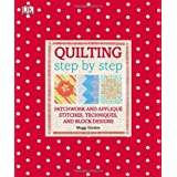 Quilting Step By Stepby Maggi Gordon
