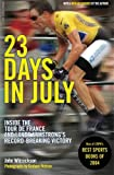 23 Days in July: Inside the Tour de France and Lance Armstrong's Record-Breaking Victory (0306814552) by John Wilcockson
