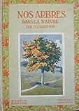 Nos arbres dans la nature. 100 planches en couleurs d'après les aquarelles et peintures de A. et F. Correvon. Illustrations à la plume dans le texte par H. Ringel. Préface de William Borel...