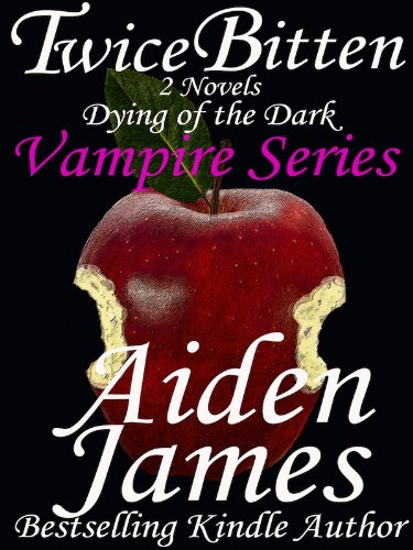 Twice Bitten: Dying of the Dark Vampires (The first two novels)