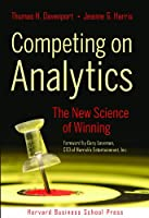 Competing on Analytics: The New Science of Winning