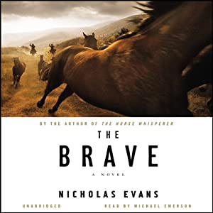 The Brave: A Novel | [Nicholas Evans]