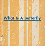 img - for What is a Butterfly book / textbook / text book