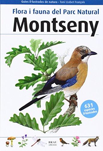 Flora i fauna del Parc Natural Montseny (Guies il·lustrades de natura)