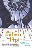 img - for By Reginald Laubin The Indian Tipi: Its History, Construction, and Use, 2nd Edition (2e) book / textbook / text book