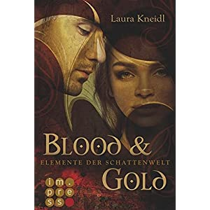 Elemente der Schattenwelt, Band 1: Blood & Gold
