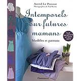 Intemporels pour futures mamanspar Astrid Le Provost
