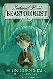 The Unicorn's Tale (Nathaniel Fludd: Beastologist, Book 4) (Nathanial Fludd, Beastologist)