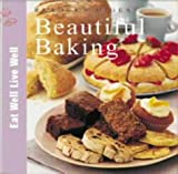 img - for Beautiful Baking (Eat Well, Live Well) by Middleton Jane; Atkinson Catherine; Brigdale Martin (2002-09-29) Hardcover book / textbook / text book