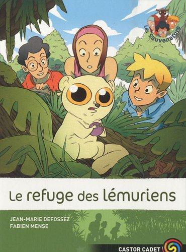 Les sauvenature (10) : Le refuge des lémuriens