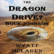 Buck Johnson: The Dragon Drive? | Wyatt McLaren