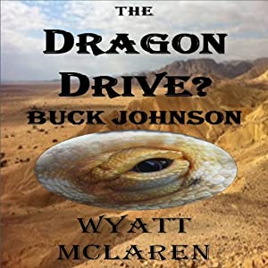 Buck Johnson: The Dragon Drive? | [Wyatt McLaren]