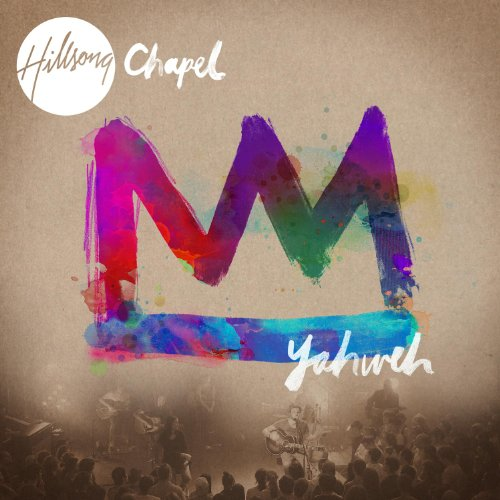Hillsong chapel yahweh 2010 acoustic official