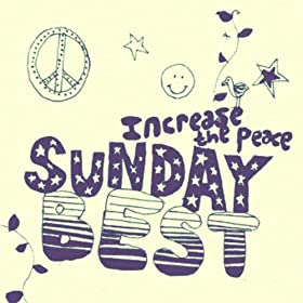 Sunday Best: Increase The Peace, Vol. 4 [Explicit]