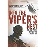 Into the Viper&#39;s Nest: The First Pivotal Battle of the Afghan Warby Stephen Grey