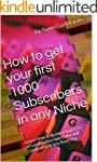 How to get your first 1000 Subscriber...
