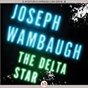 The Delta Star (       UNABRIDGED) by Joseph Wambaugh Narrated by Todd McLaren