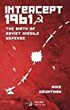 Intercept 1961: The Birth of Soviet Missile Defense (Library of Flight)